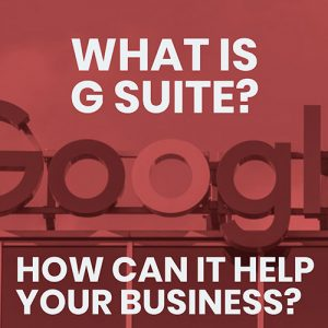 What is G Suite and how can it help your business?