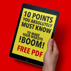 10 POINTS YOU ABSOLUTELY MUST KNOW to make your website BOOM