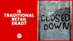 Is Traditional Retail Dead
