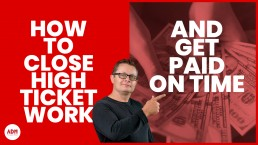 How to close high ticket sales and get paid on time
