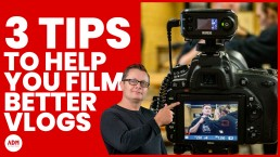 3 Tips to help you film better vlogs
